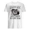 though enough to be an asshole's wife crazy ennough to love him shirt