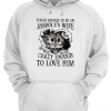 though enough to be an asshole's wife crazy ennough to love him Unisex Hoodie