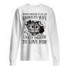 though enough to be an asshole's wife crazy ennough to love him Unisex Sweatshirt