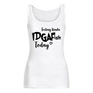 Feeling IDGAF ISH Today Women's Tank Top