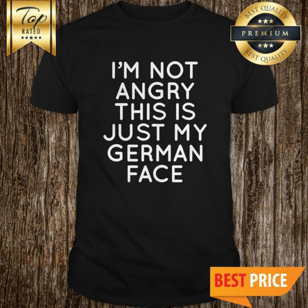 I'm Not Angry This Is Just My German Face V-Neck