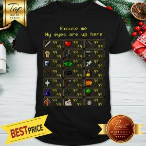 Nice Runescape - My Eyes Are Up Here Limited Edition Shirt