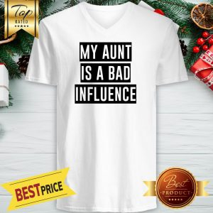 Official My Aunt Is A Bad Influence V-neck