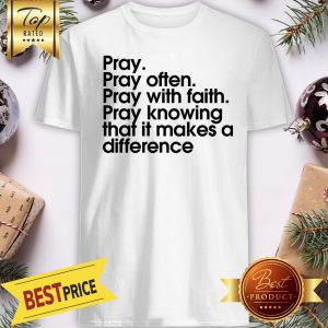 Official Pray With Faith Shirt