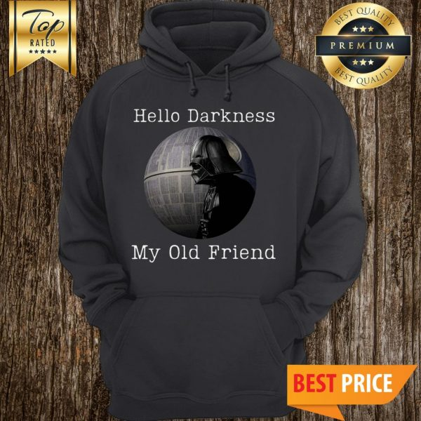 Star Wars Darth Vader Death Star Hello Darkness My Old Friend Hoodie