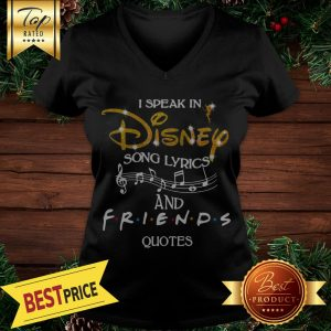 Hot I Speak In Disney Song Lyrics And Friends Quotes V-neck