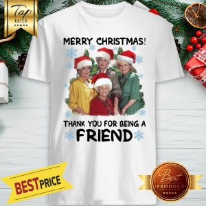 Hot The Golden Girls Merry Christmas Thank You For Being A Friend Shirt