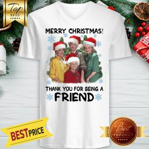Hot The Golden Girls Merry Christmas Thank You For Being A Friend V-neck