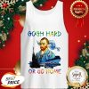 Official Vincent Van Gogh Hard Or Go Home Tank Top