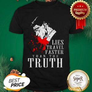 Peaky Blinders Lies Travel Faster Than The Truth Shirt