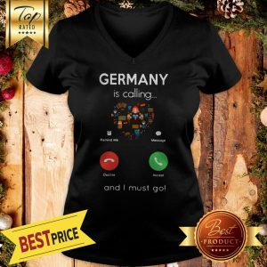 Pretty Germany Is Calling And I Must Go V-neck