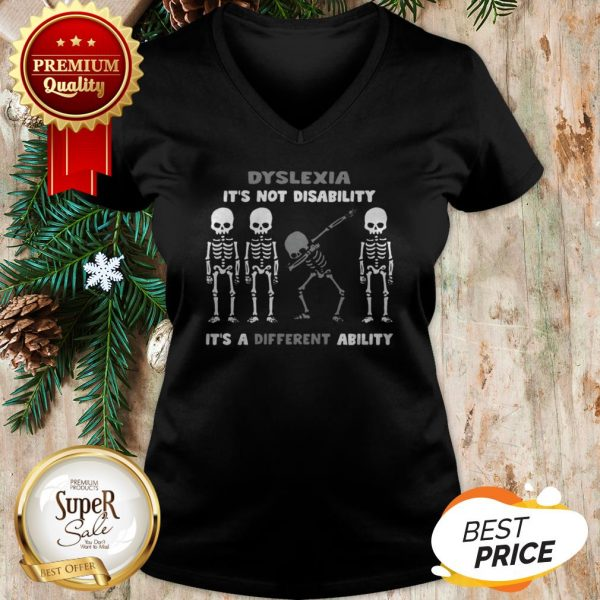 Pretty Skeleton Dyslexia It's Not Disability It's A Different Ability V-neck