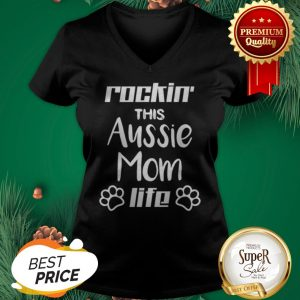 Rocking The Aussie Mom Life Australian Shepherd Dog Lovers V-neck