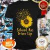 Official School Bus Driver Life Sunflower Shirt