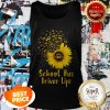 Official School Bus Driver Life Sunflower Tank Top