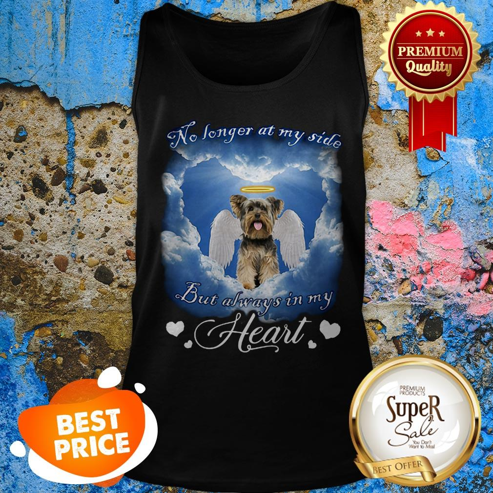 Yorkshire Terrier No Longer At My Side But Always In My Heart Tank Top