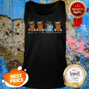 Nice LGBT Be A Unicorn In A Field Of Horses Tank Top