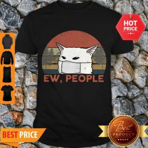 Good Vintage Ew People Woman Yelling Cat Mask Shirt