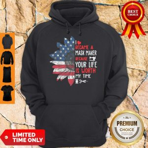 Nice Sunflower Flag Sewing I Became A Mask Maker Because Your Life Is Worth My Time Hoodie