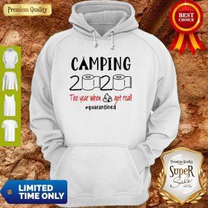 Nice Camping 2020 The Year When Shit Got Real Quarantined Coronavirus Hoodie