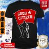 Awesome Good Citizen A Goodfriend Company Listen To Clay Jenkins Shirt