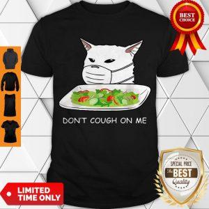Cute Dont Cough On Me Cat Meme 2020 Shirt