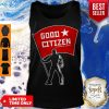 Awesome Good Citizen A Goodfriend Company Listen To Clay Jenkins Tank Top