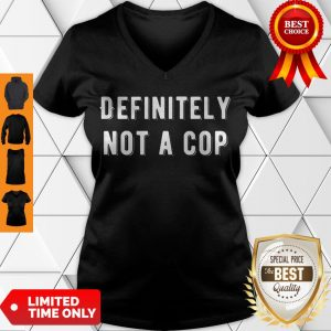 Top Definitely Not A Cop Funny Undercover Policeman Costume V-neck