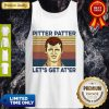 Awesome Pitter Patter Lets Get Ater Vintage Tank Top