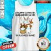 Awesome A Woman Cannot Be Quarantined Alone She Also Needs Bunnies Tank Top