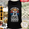 Father's Day 2020 I Love You 3000 My German Shepherd Vintage Tank Top