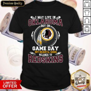I'm May Live In North Carolina But On Game Day My Heart And Soul Belong To Redskins Shirt
