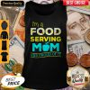 Nice Im A Food Serving Mom And Proud Of It Tank Top