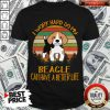 Funny I Work Hard So My Beagle Can Have A Better Life Vintage Shirt