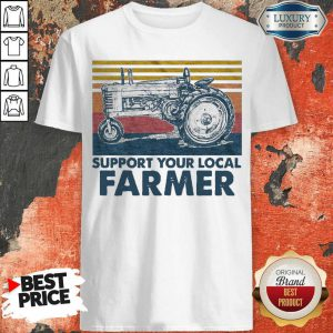 Funny Support Your Local Farmer Agrimotor Vintage Retro Shirt
