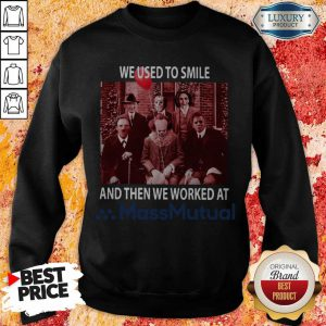Horror Movie Characters We Used To Smile And Then We Worked At Massmutual Halloween Sweatshirt