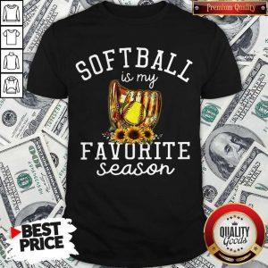 Premium Softball Is My Favorite Season Shirt