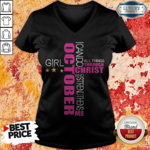Pretty October Girl I Can Do All Things Through Christ Who Strengthens Me V-neck