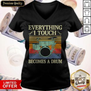 Top Everything I Touch Becomes A Drum Vintage V-neck