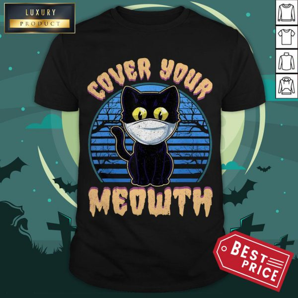 Cover Your Meowth Funny Cat Mask Halloween Gift T-Shirt