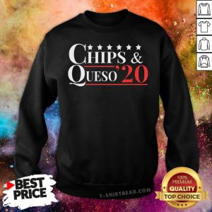 Premium Chips & Queso 2020 Sweatshirt - Design By T-shirtbear.com