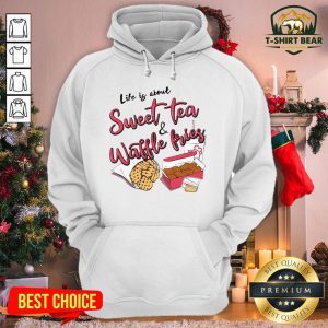Grateful Life Is About Youth Sweet Tea And Waffle Fries Hoodie - Design By T-shirtbear.com