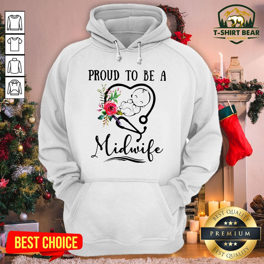 Pretty Flower Nurse Proud To Be A Midwife Hoodie - Design By T-shirtbear.com