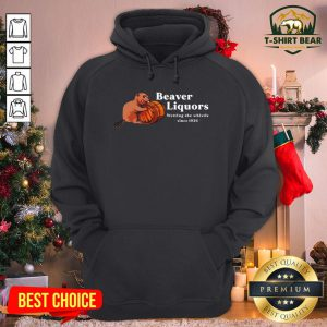 Cute Beaver Liquors Wetting The Whistle Since 1926 Hoodie - Design by T-shirtBear.com