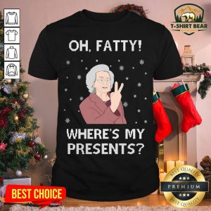 Official Oh Fatty Where's My President's Ugly Christmas Shirt - Design By T-shirtbear.com