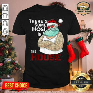 There's Some Hos In This House Santa Claus Christmas Shirt - Design by T-shirtbear.com