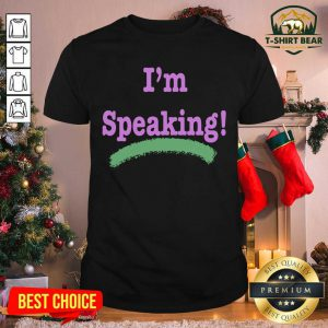 I'm Speaking Kamala Harris President Election Shirt - Design by T-shirtbear.com