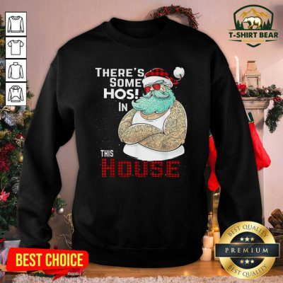 There's Some Hos In This House Santa Claus Christmas Sweatshirt - Design by T-shirtbear.com