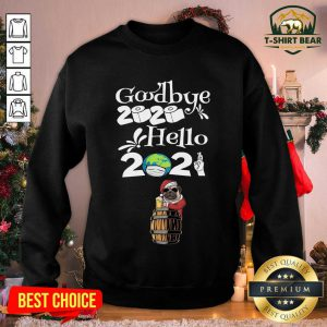 Dog Pug Drinking Beer New Years Eve 2021 Goodbye 2020 Hello 2020 Sweatshirt - Design by T-shirtbear.com