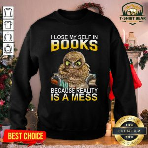 I Lose Myself In Books Because Reality Is A Mess Owl Sweatshirt - Design by T-shirtbear.com